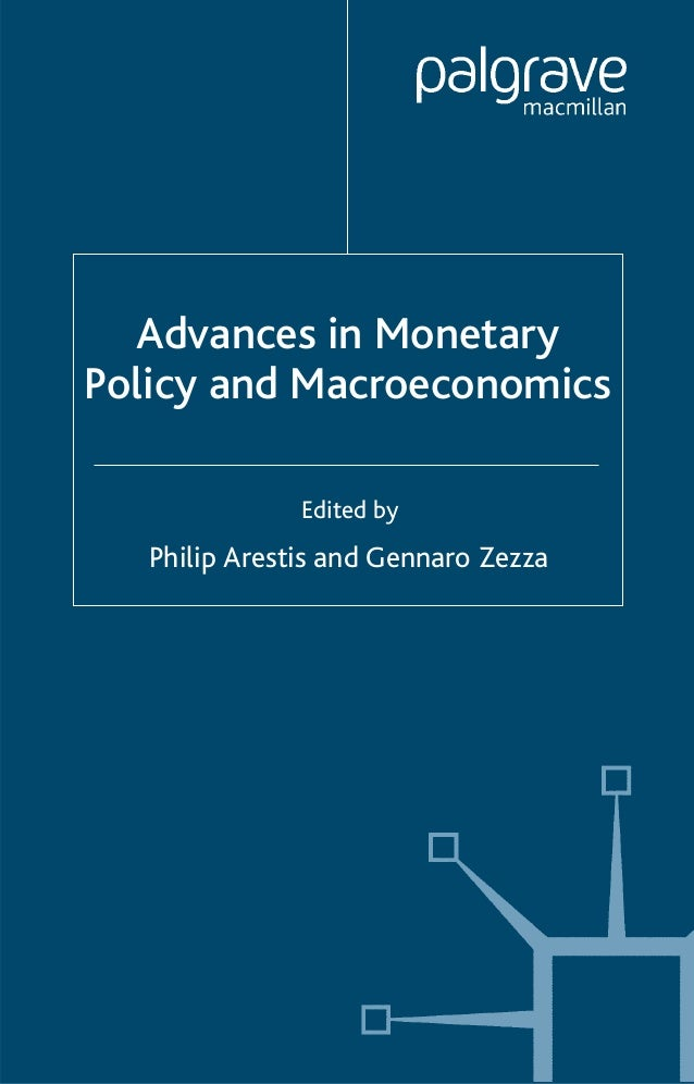 Advances in MonetaryPolicy and Macroeconomics               Edited by   Philip Arestis and Gennaro Zezza