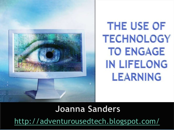 The use of technology to engage in lifelong learning
