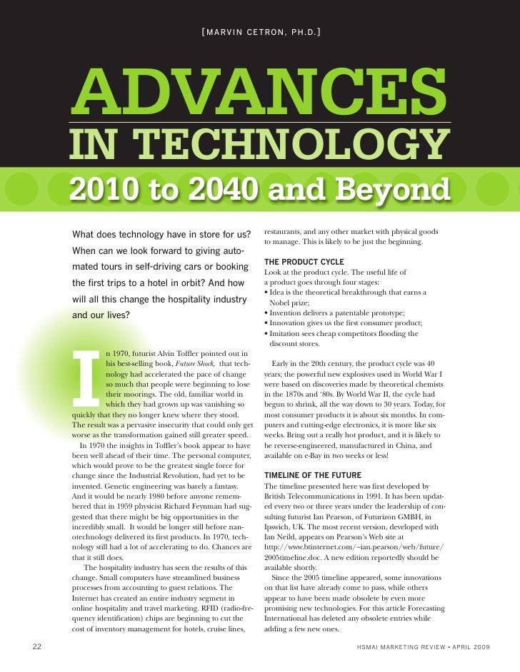 [ M A RV I N C E T R O N , P H . D. ]          ADVANCES      IN TECHNOLOGY      2010 to 2040 and Beyond      What does tec...