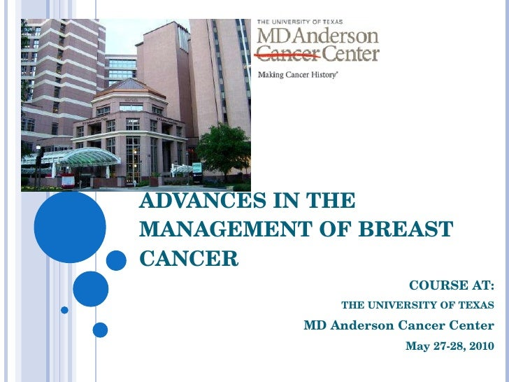 ADVANCES IN THE MANAGEMENT OF BREAST CANCER COURSE AT: THE UNIVERSITY OF TEXAS MD Anderson Cancer Center May 27-28, 2010