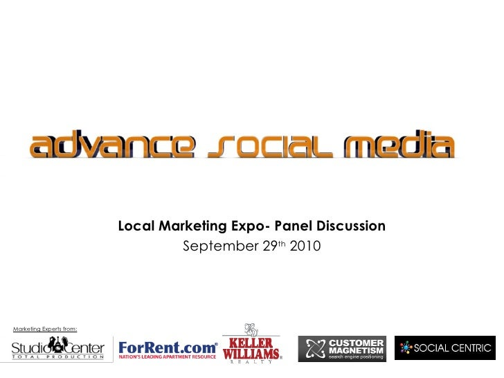 Local Marketing Expo- Panel Discussion September 29 th  2010 Marketing Experts from:
