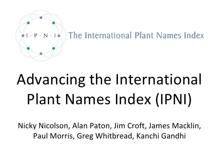 Advancing the International Plant Names Index (IPNI)
