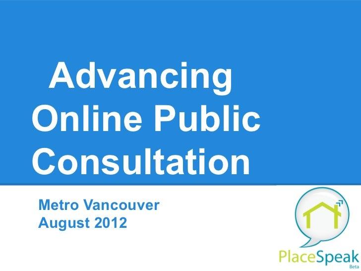 AdvancingOnline PublicConsultationMetro VancouverAugust 2012