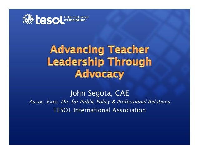 Advancing Teacher Leadership Through Advocacy - November 2013 - MinneTESOL