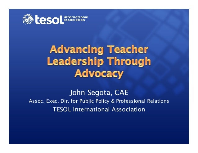 Advancing Teacher Leadership Through Advocacy - July 2013