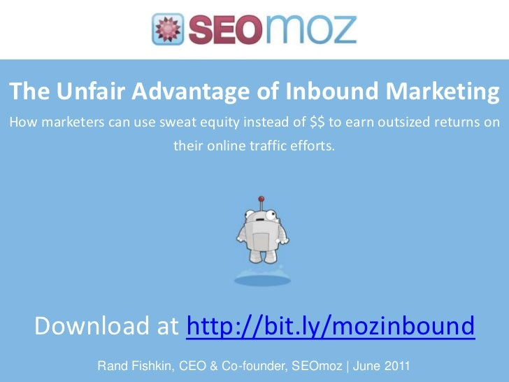 The Unfair Advantage of Inbound MarketingHow marketers can use sweat equity instead of $$ to earn outsized returns on thei...