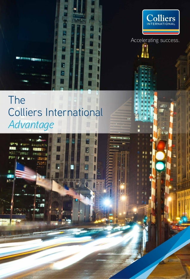 The Colliers International Advantage Accelerating success.