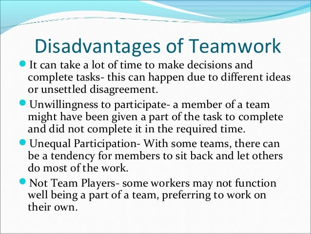 Advantages And Disadvantages Of Teamwork
