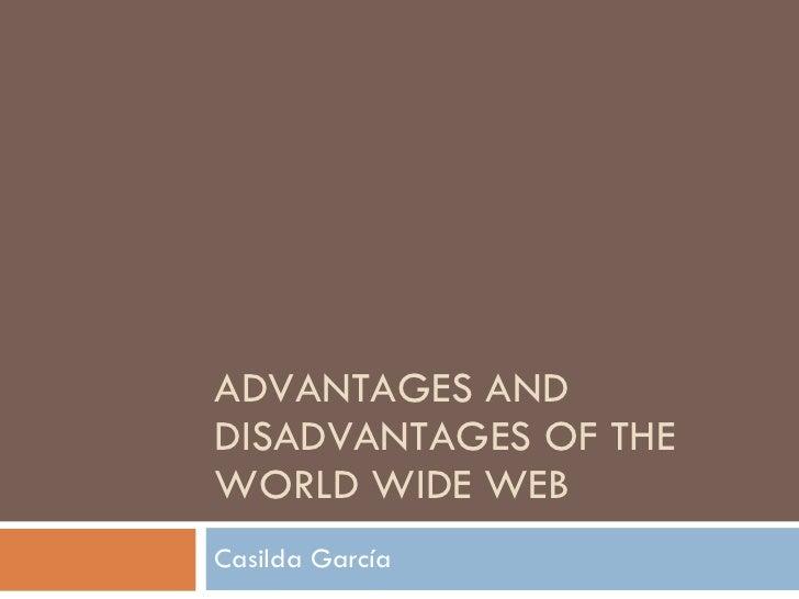 advantages and disadvantages of a web Advantages and disadvantages of the world wide web casilda garcía.