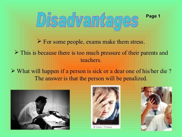 essay on advantages and disadvantages of examinations Module design & enhancement author: feargal murphy the advantages and disadvantages listed below are presented to help you their abilities in the essay.
