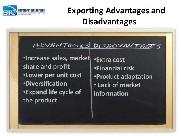 advantages and disadvantages in exporting products to europe Disadvantages (challenges) of import 1 what are disadvantages of export and import what are advantages and disadvantage of import export.