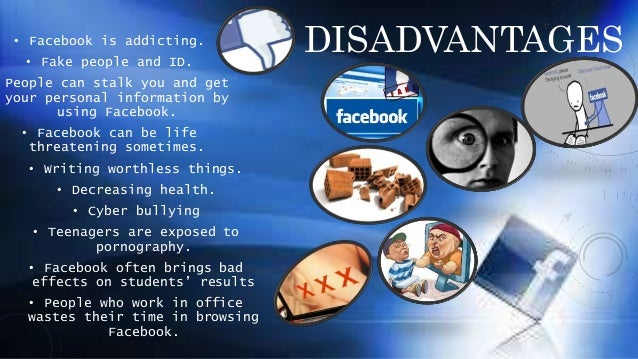 essay about facebook advantages The advantages and disadvantages of using facebook by students it helps us in many ways and also harming us in other ways in this occasion, there are some advantages and disadvantages.