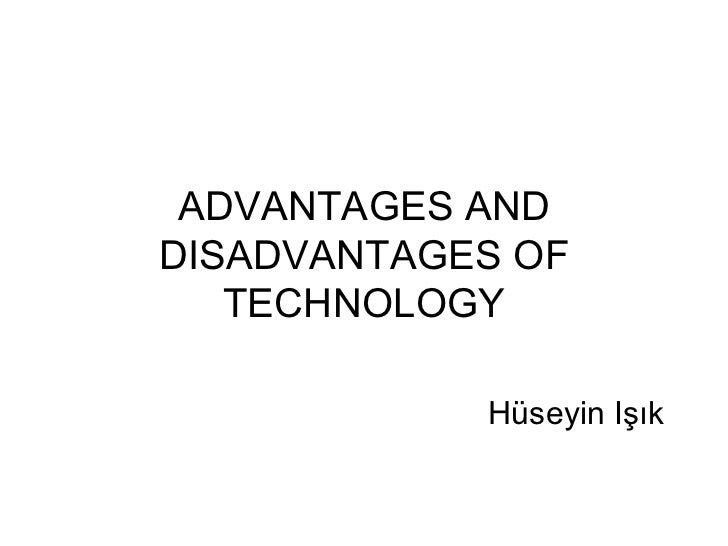 Essay advantages disadvantages technology