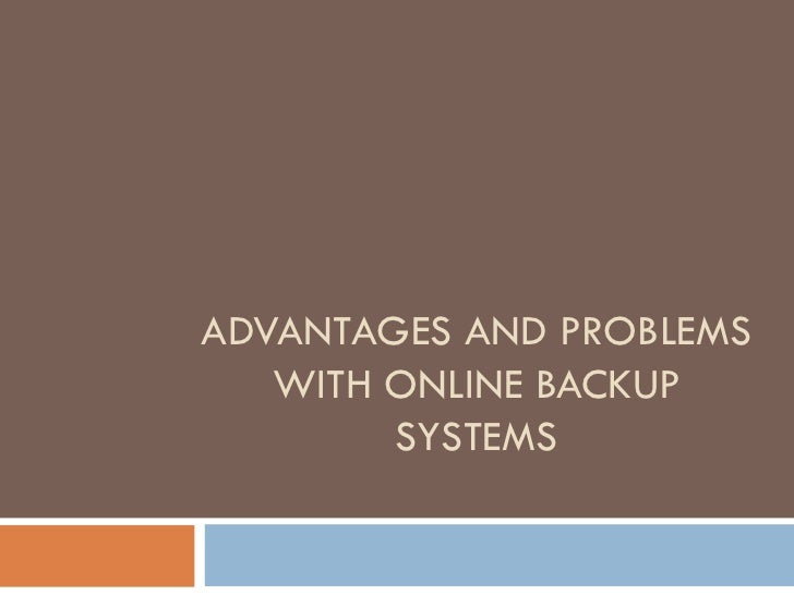 Advantages and problems with online backup systems