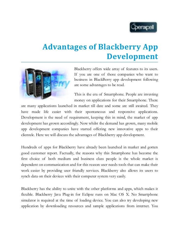 Advantages of Blackberry App                             Development                                 Blackberry offers wid...
