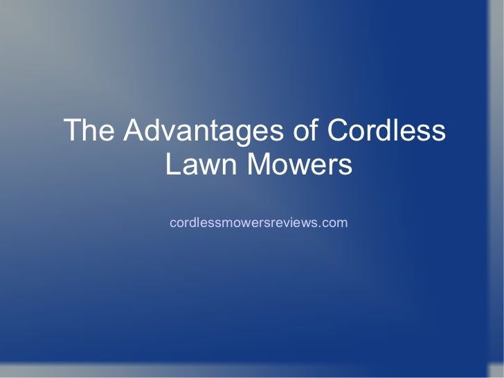 The Advantages of Cordless  Lawn Mowers cordlessmowersreviews.com