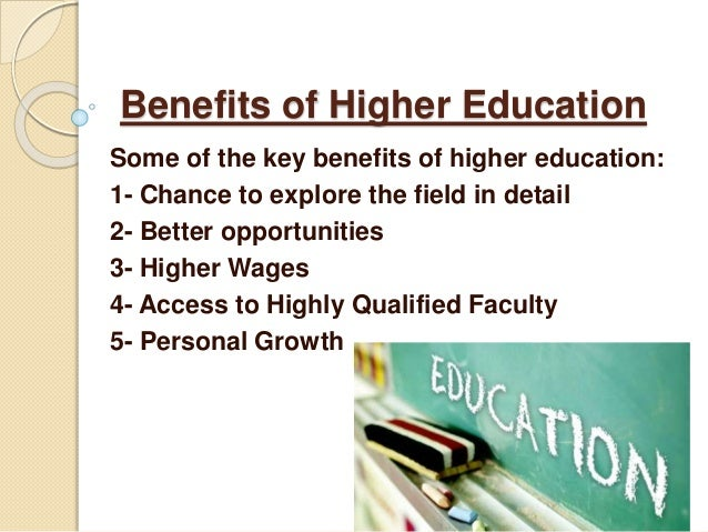 value of higher education essay Essay on the importance of receiving a higher education - like many veterans before me, it seems as if time flies by quicker than we expect.