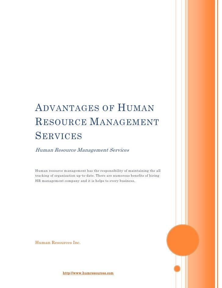 Advantages of Human Resource Management ServicesHuman Resource Management ServicesHuman resource management has the respon...
