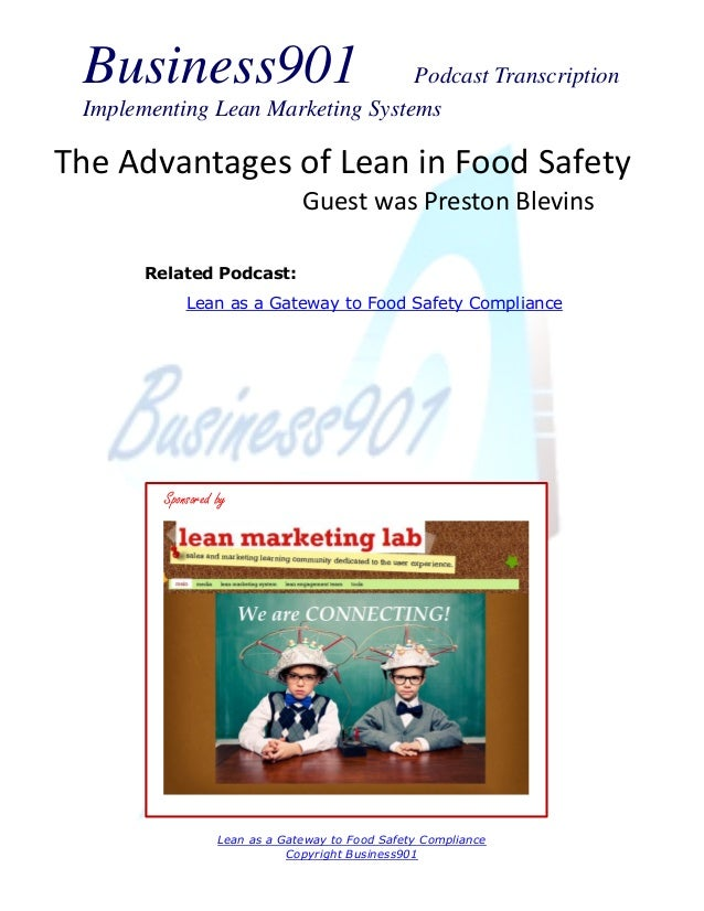 Business901  Podcast Transcription Implementing Lean Marketing Systems  The Advantages of Lean in Food Safety Guest was Pr...