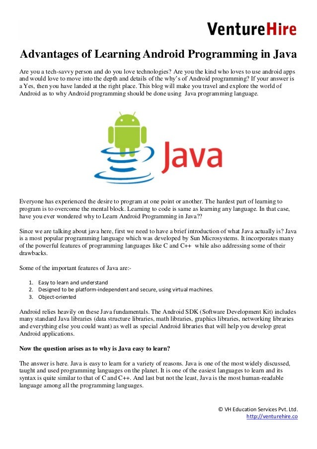 © VH Education Services Pvt. Ltd. http://venturehire.co Advantages of Learning Android Programming in Java Are you a tech-...