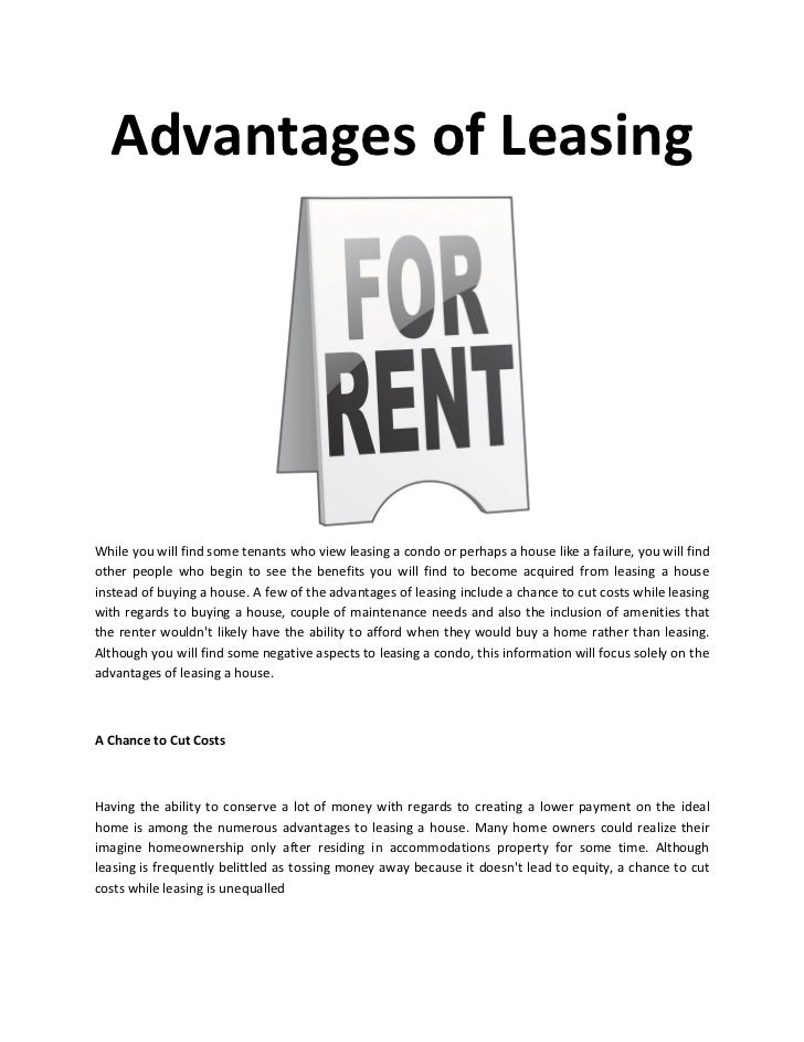 Advantages of LeasingWhile you will find some tenants who view leasing a condo or perhaps a house like a failure, you will...