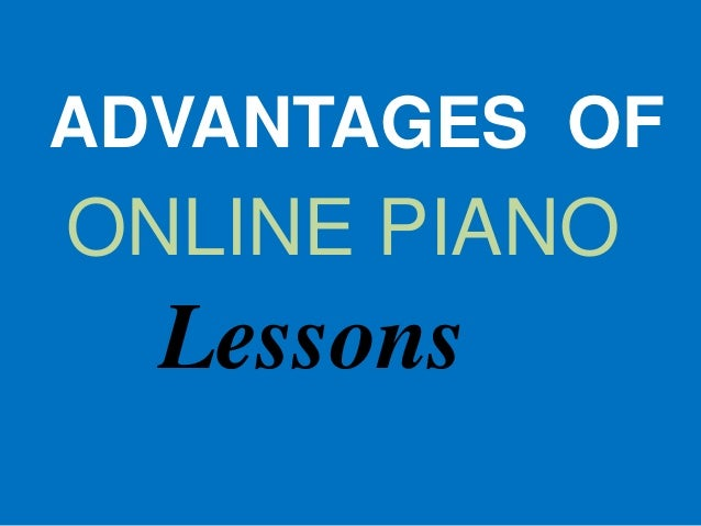 ADVANTAGES OF ONLINE PIANO Lessons