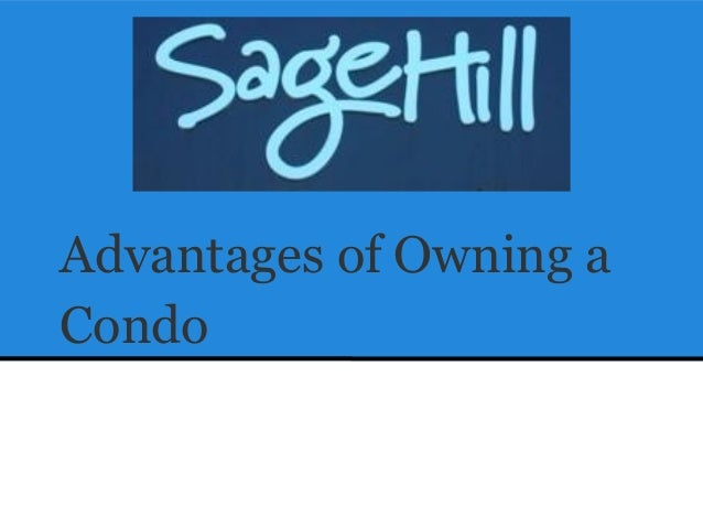 Advantages of Owning aCondo