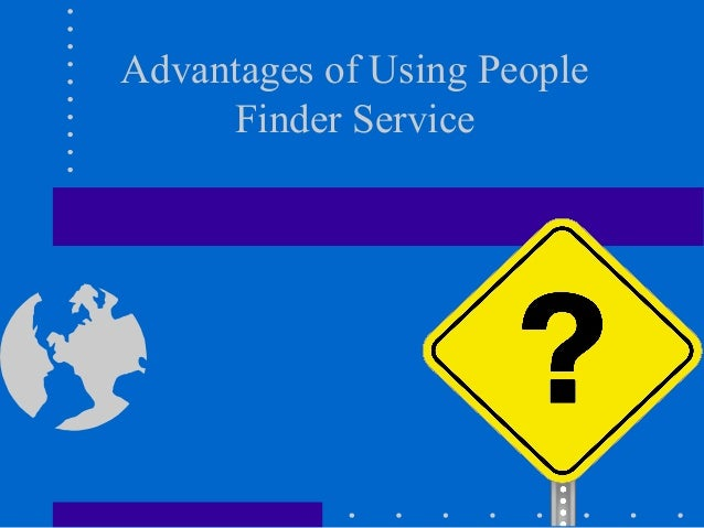 Advantages of Using People Finder Service