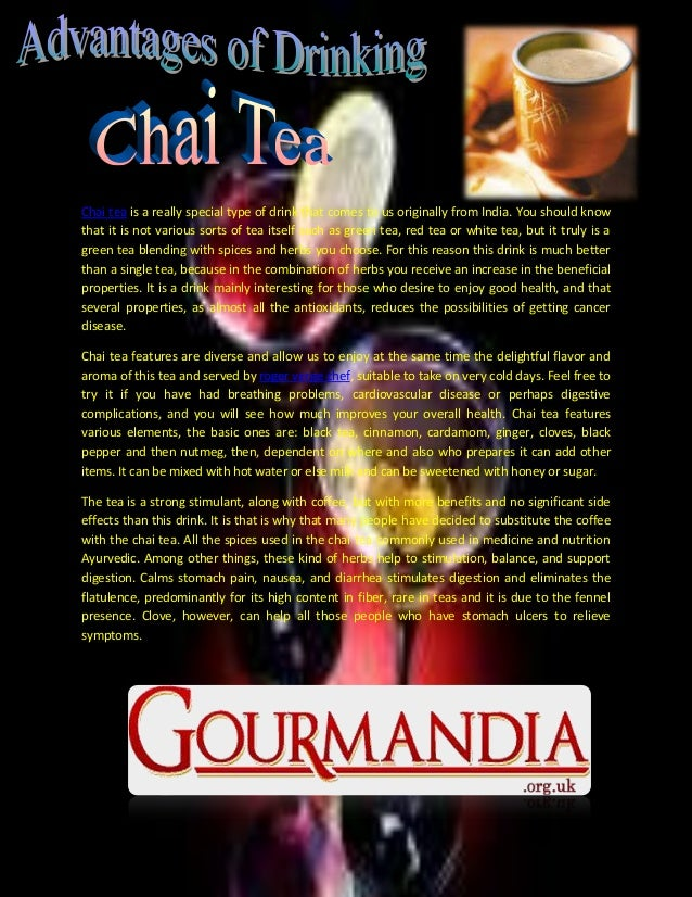 Chai tea is a really special type of drink that comes to us originally from India. You should know that it is not various ...