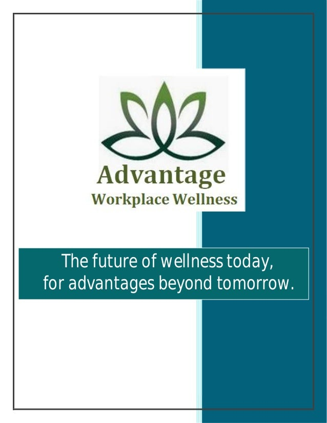 The future of wellness today,for advantages beyond tomorrow.