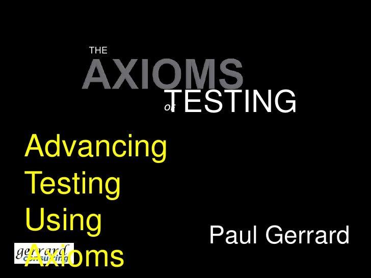 Advancing Testing Using Axioms