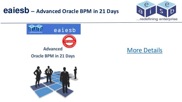 eaiesb – Advanced Oracle BPM in 21 Days More Details