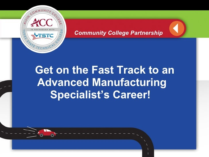 Community College Partnership Get on the Fast Track to an Advanced Manufacturing Specialist's Career!