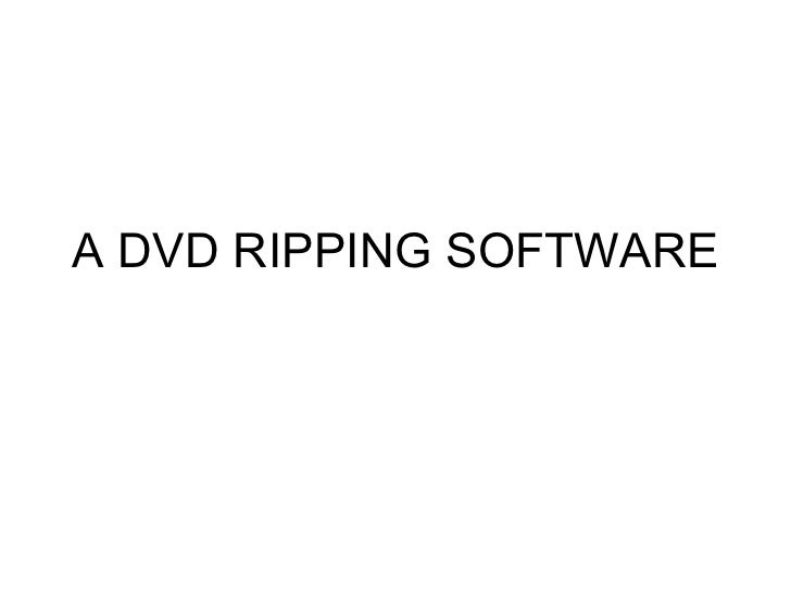A DVD RIPPING SOFTWARE
