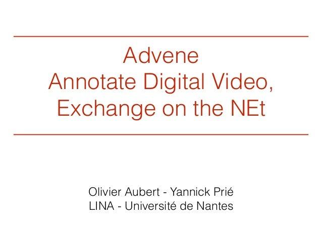 Advene : Annotate Digital Vidéo, Echange on the NEt - Journée Arpège