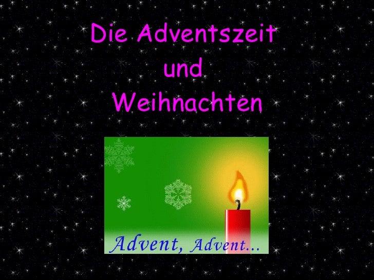 Die Adventszeit  und  Weihnachten