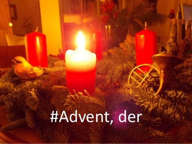 #Advent, der