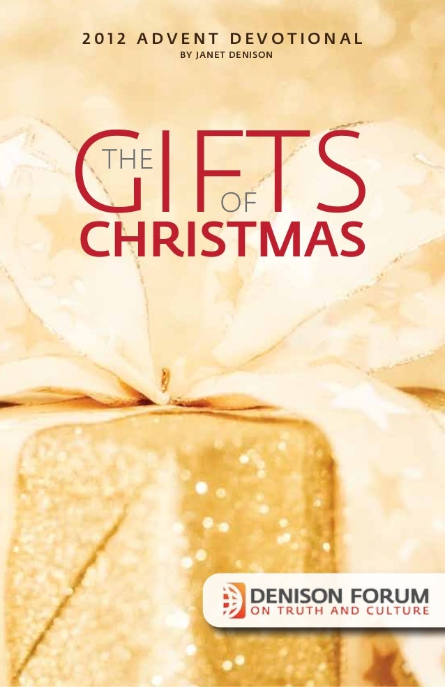 2012 ADVENT DEVOTIONAL       BY JANET DENISONGIFTS THECHRISTMAS             OF