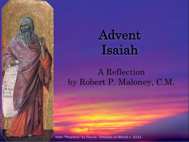 """Advent Isaiah A Reflection by Robert P. Maloney, C.M.  from """"Prophets"""" by Duccio, Tempera on Wood, c. 1311"""