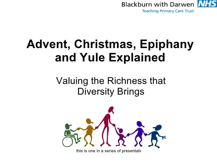 Advent, Christmas, Epiphany and Yule Explained Valuing the Richness that Diversity Brings
