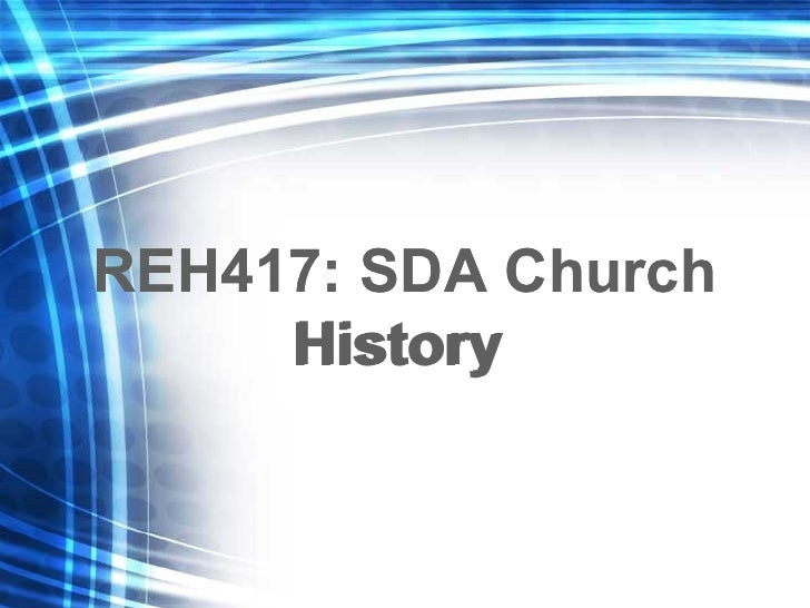REH417: SDA Church History   REH417: SDA Church History