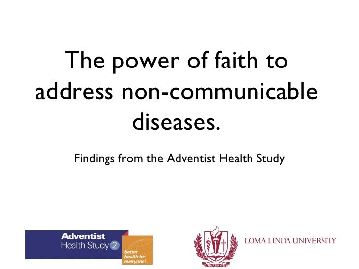 The power of faith toaddress non-communicable         diseases.   Findings from the Adventist Health Study