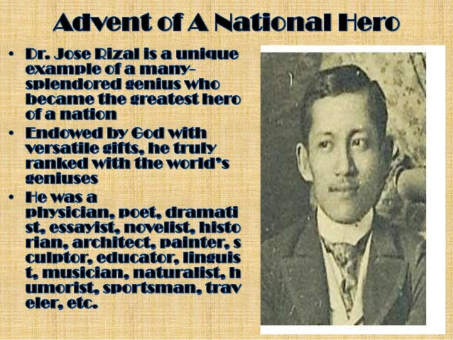 advent of national hero The advent of technology has given the filipinos a new range of jobs  rizal was  declared national hero and protector of the filipinos, but will.
