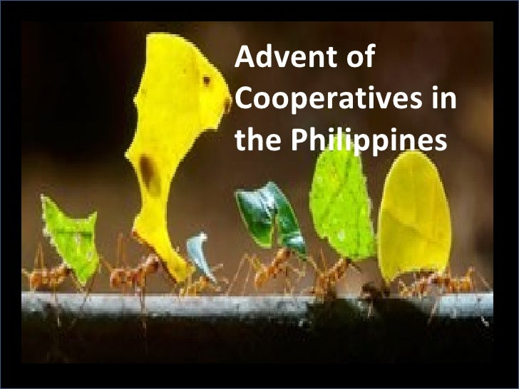 Advent ofCooperatives inthe Philippines