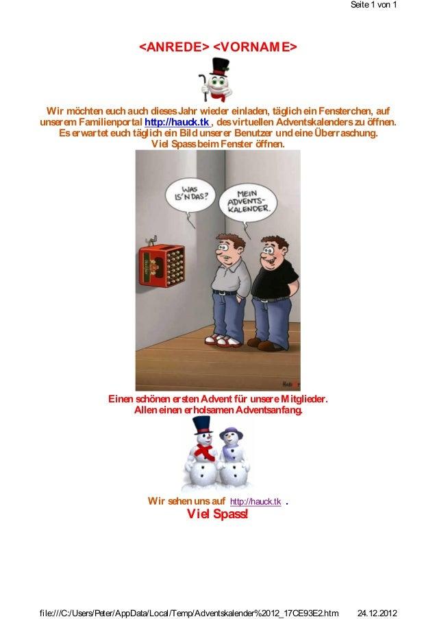 Seite 1 von 1                        <ANREDE> <VORNAM E> Wir möchten euch auch dieses Jahr wieder einladen, täglich ein Fe...