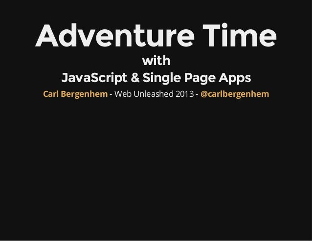 Adventure Time with JavaScript & Single Page Applications