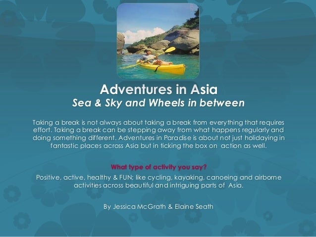 Adventures in Asia Sea & Sky and Wheels in between Taking a break is not always about taking a break from everything that ...