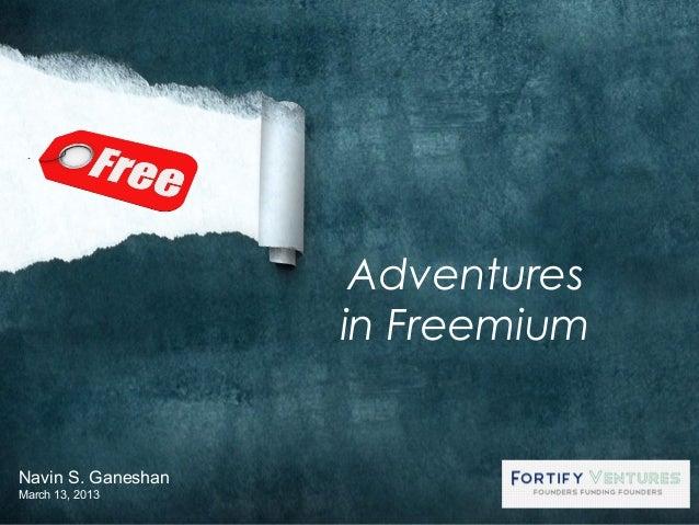Adventures                    in FreemiumNavin S. GaneshanMarch 13, 2013