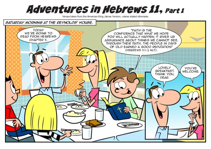 Adventures in Hebrews 11, Part 1                          Verses taken from the American King James Version, unless stated...