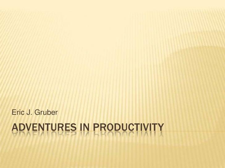 Adventures in Productivity